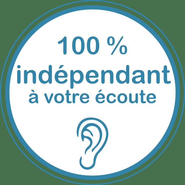 100% indépendant, à votre écoute